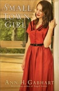 Small Town Girl by Ann G. Gabhart
